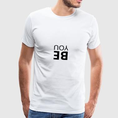BE YOU - Mannen Premium T-shirt