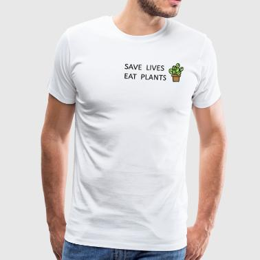 Save lives eat plants Vegan vegetarians - Men's Premium T-Shirt