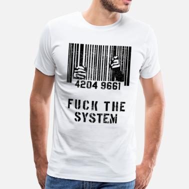 Fuck The System Fuck The System - Men's Premium T-Shirt