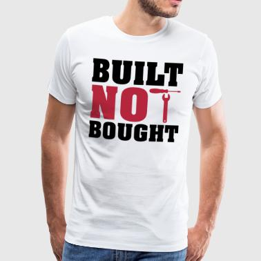 Built not bought - Maglietta Premium da uomo