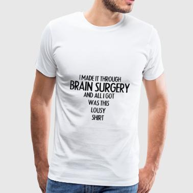 Brain surgery shirt OP recovery - Men's Premium T-Shirt