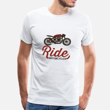 Vintage Motorcycle Motorcycling .. Ride Motorcycles .Vintage Retro - Men's Premium T-Shirt