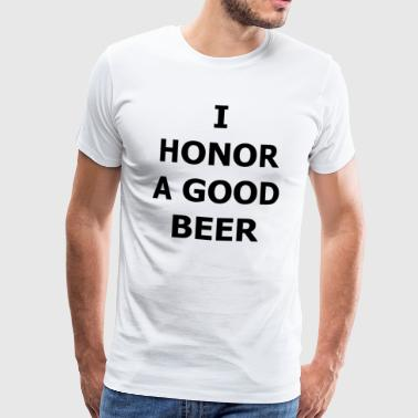 Credit I HONOR A GOOD BEER - Men's Premium T-Shirt