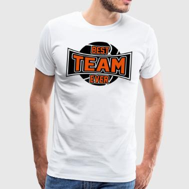 Best Team ever - Männer Premium T-Shirt