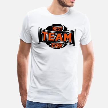 Best Teams Best Team ever - Men's Premium T-Shirt