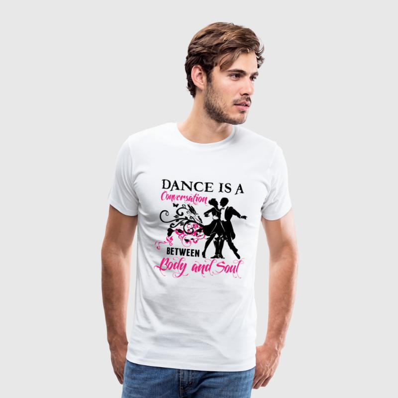 Dance is a conversation between Body and Soul - Men's Premium T-Shirt