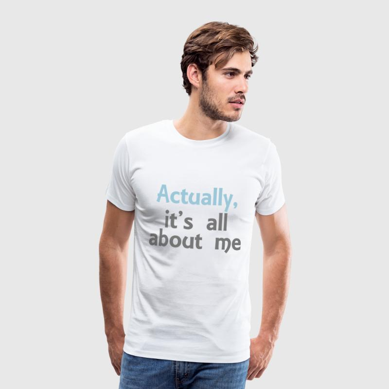 its all about me - Men's Premium T-Shirt