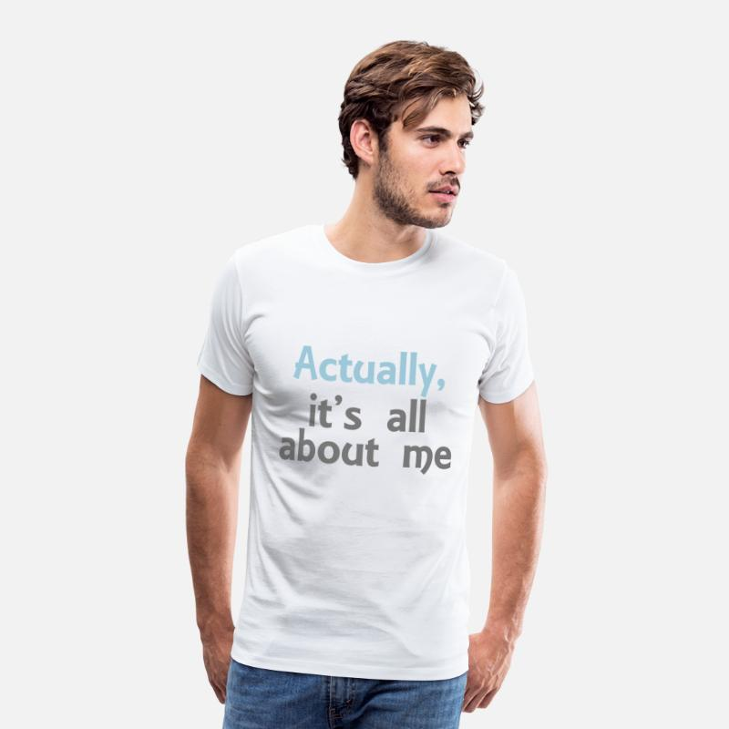 Me T-Shirts - its all about me - Men's Premium T-Shirt white