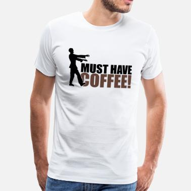 Coffee Shop Must have COFFEE - Camiseta premium hombre