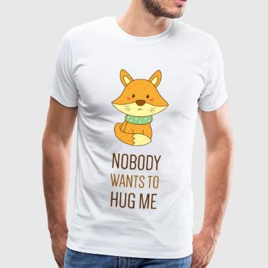NOBODY WANTS TO HUG ME - Sad sweet animal - Men's Premium T-Shirt