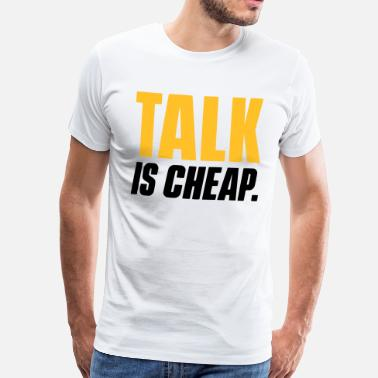 Moving TALK IS CHEAP - ATTACK - MOVE FORWARD - Men's Premium T-Shirt