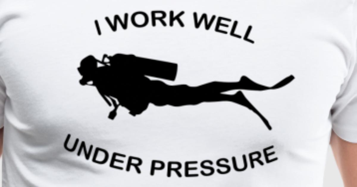 I work well under pressure - Funny Diver Shirt by Paco ...