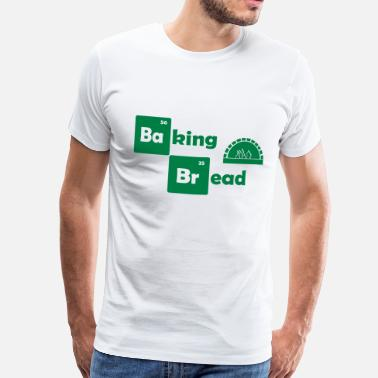 Baking Bread Baking Bread - Men's Premium T-Shirt