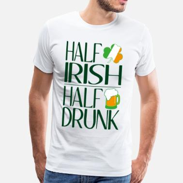 Half Irish Half Irish half drunk - Men's Premium T-Shirt