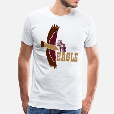 Bird Of Prey The Way of the Eagle - Men's Premium T-Shirt