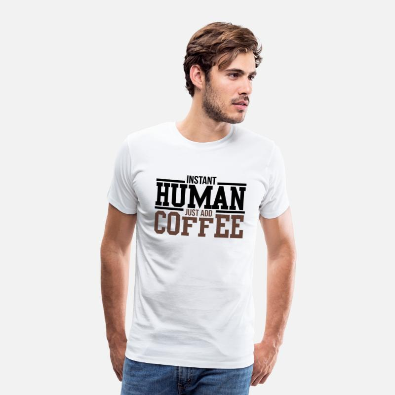 Coffee T-Shirts - Instant human, just add coffee - Mannen premium T-shirt wit