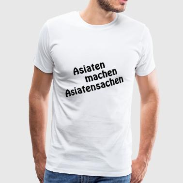 Asians make Asian things - Men's Premium T-Shirt
