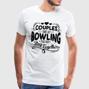 COUPLES THAT GO BOWLING - Men's Premium T-Shirt