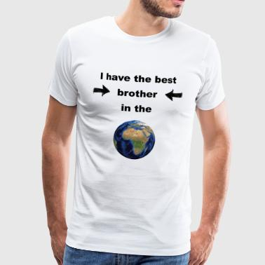 Freud I have the best brother in the world! - Mannen Premium T-shirt