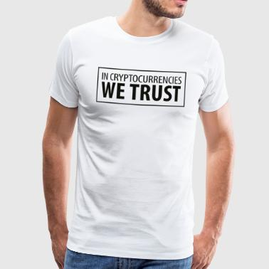 In Cryptocurrencies WE TRUST 01 - Männer Premium T-Shirt