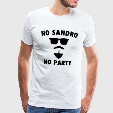 NO SANDRO NO PARTY - Männer Premium T-Shirt