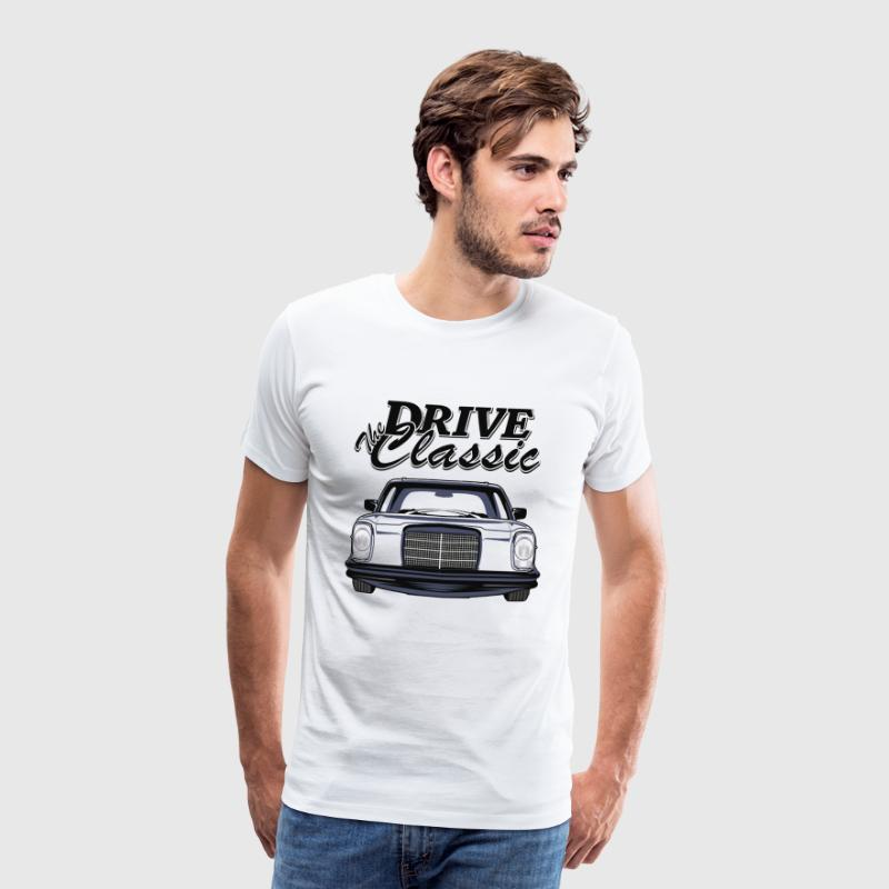 Benz W114 Drive the Classic T-shirt design - Men's Premium T-Shirt