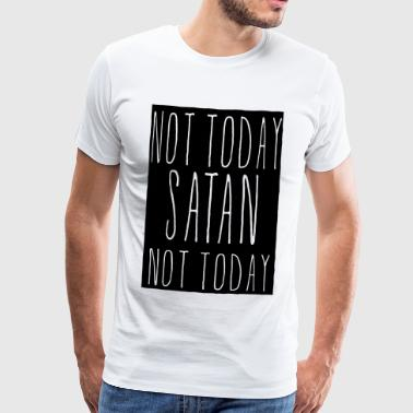 not today satan_solid - Männer Premium T-Shirt