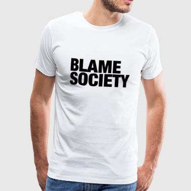 Blame Society Fashion - Mannen Premium T-shirt