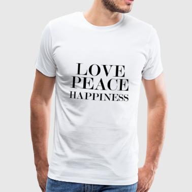 Love Peace Happiness - Männer Premium T-Shirt