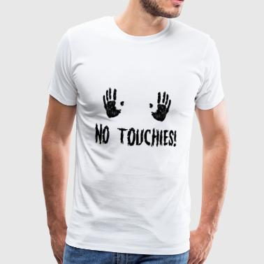 No Touchies in Black 2 Hands Above Text - Men's Premium T-Shirt