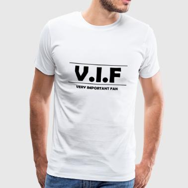 VIF / Very important fan - Men's Premium T-Shirt