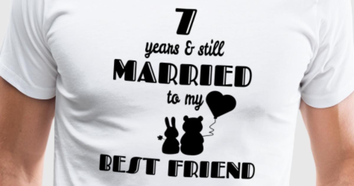 7. Hochzeitstag 7 Jahre Beste Freunde Geschenk von | Spreadshirt