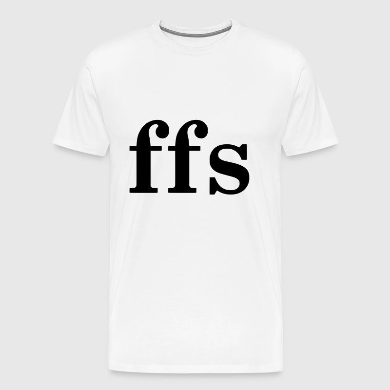 FFS - FOR FUCKS SAKE - Men's Premium T-Shirt