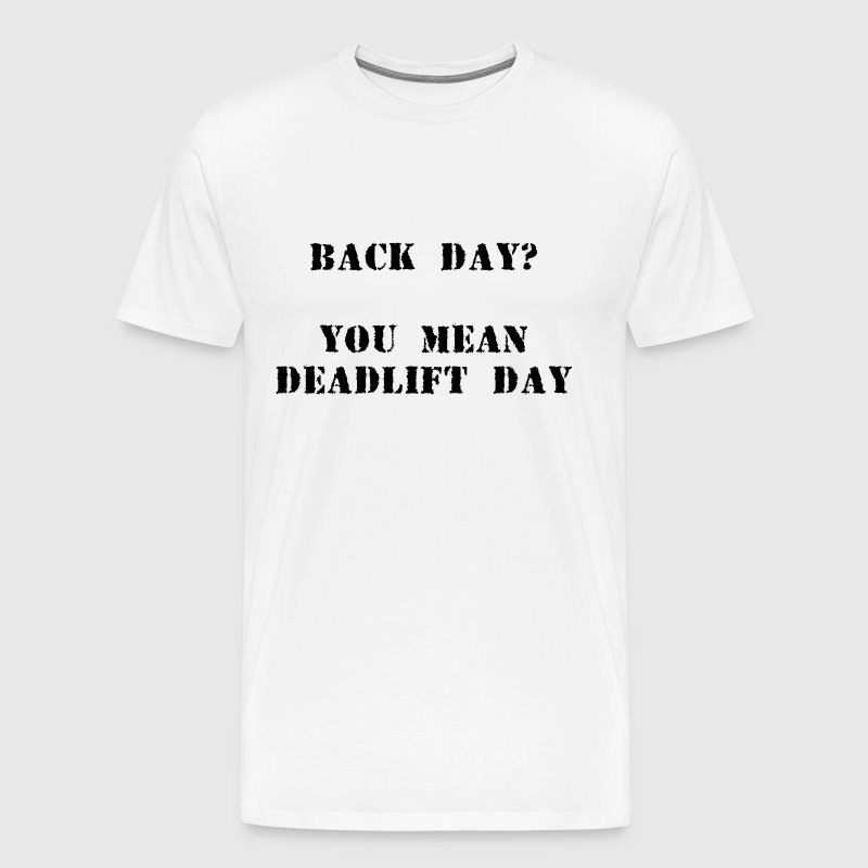 Deadlift day - Men's Premium T-Shirt