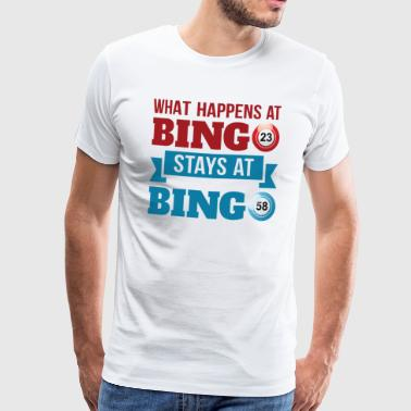 What happens at Bingo Stays At Bingo - Men's Premium T-Shirt