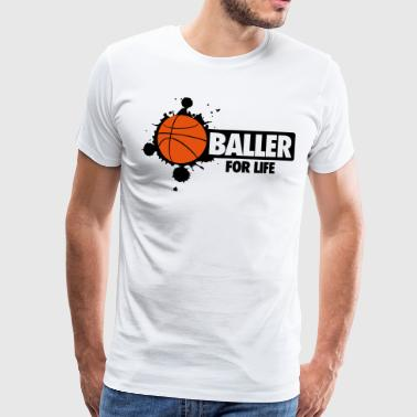 Basketball: Baller for life - Camiseta premium hombre