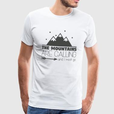 The Mountains are Calling Quote - Mannen Premium T-shirt