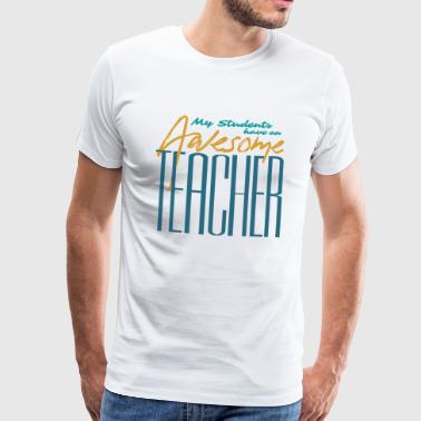 Teacher saying - Men's Premium T-Shirt