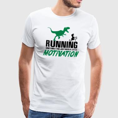 Running - Sometimes you just need a motivation - T-shirt Premium Homme