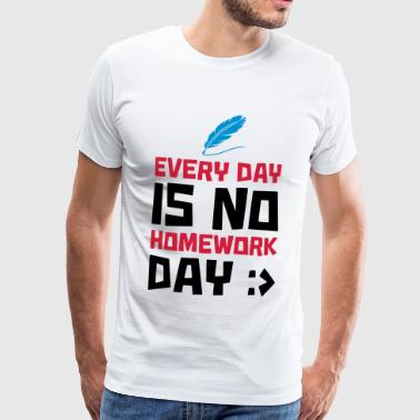 EVERY DAY IS NO HOMEWORK DAY - 6TH MAY - Men's Premium T-Shirt