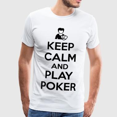Keep calm and play poker - T-shirt Premium Homme