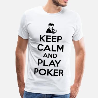 Chipleader Keep calm and play poker - Miesten premium t-paita