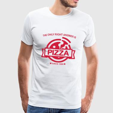 V�in� THE ONLY RIGHT ANSWER IS PIZZA (v) - Men's Premium T-Shirt