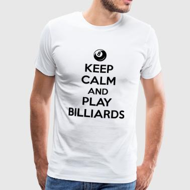 Keep calm and play billiards - Premium T-skjorte for menn