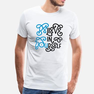 Sport Believe In Yourself (Be You) - Premium T-skjorte for menn