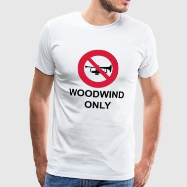 Woodwind  Only - T-shirt Premium Homme
