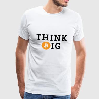 Think Big Bitcoin - Mannen Premium T-shirt
