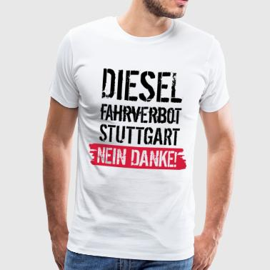 L'interdiction de conduire diesel, non merci! Contre l'interdiction du diesel - T-shirt Premium Homme