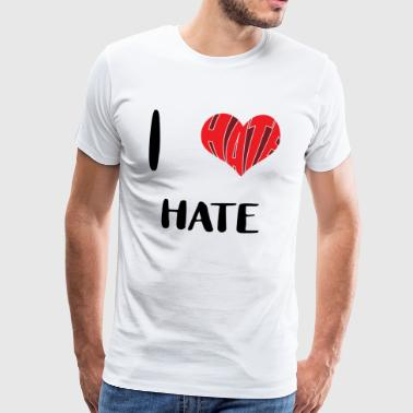 I Hate Hate - Premium T-skjorte for menn