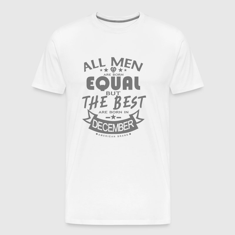 december men equal best born month logo - Men's Premium T-Shirt